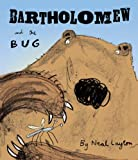 Bartholomew and the Bug (0340873299) by Layton, Neal