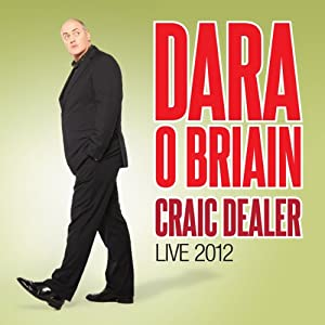 Craic Dealer: Live 2012  by Dara O Briain Narrated by Dara O Briain