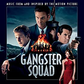 Gangster Squad: Music From And Inspired By The Motion Picture
