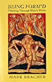img - for BEING FORM'D: Thinking Through Blake's Milton book / textbook / text book
