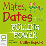Mates, Dates, and Pulling Power | Cathy Hopkins
