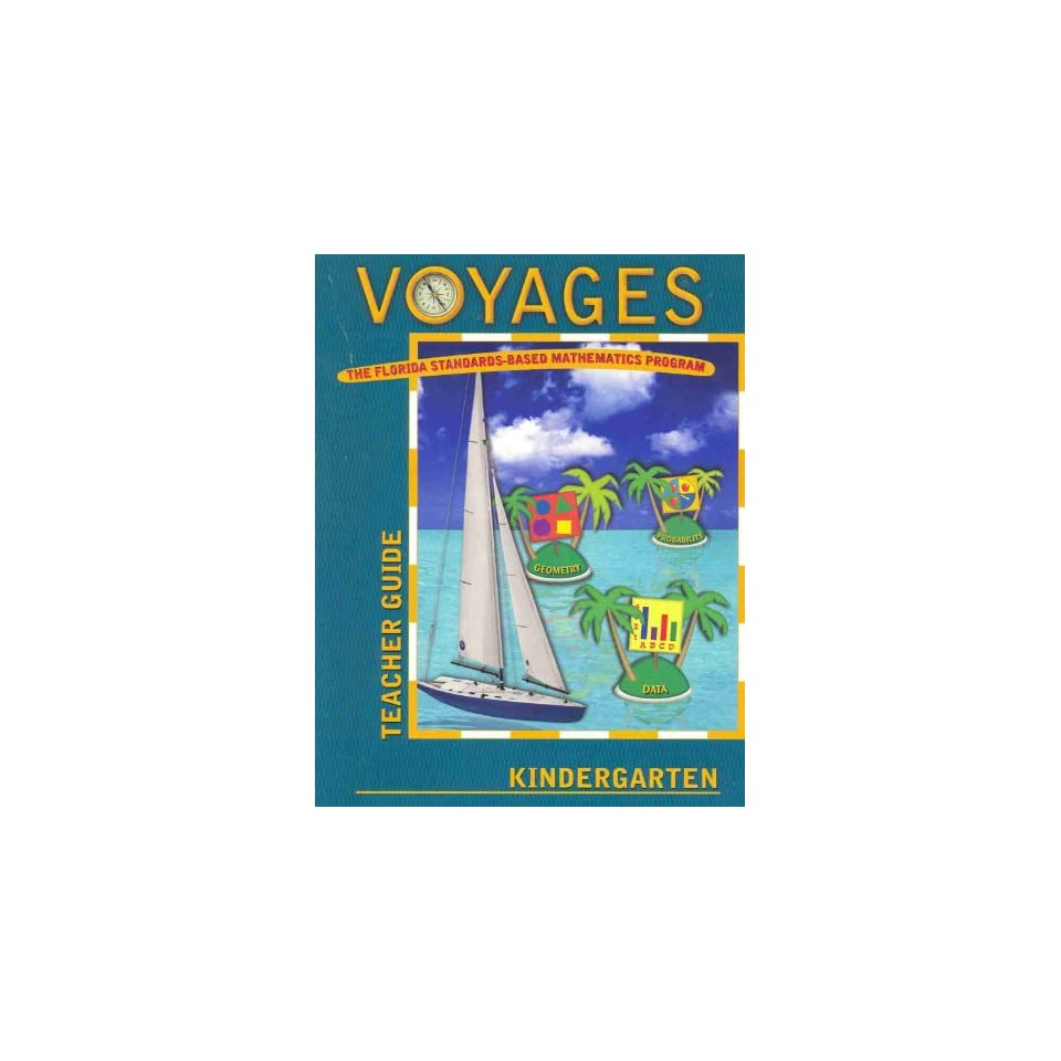 Voyages Kindergarten Teachers Guide (Florida Standards Based Mathematics Program))