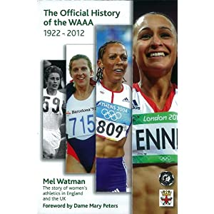 The Official History of the Women's AAA: The story of women's athletics in England and the UK
