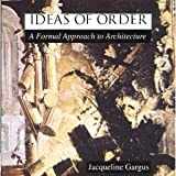 img - for Ideas of Order: A Formal Approach to Architecture book / textbook / text book
