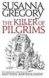 The Killer of Pilgrims (Matthew Bartholomew Chronicles) (075154258X) by Gregory, Susanna