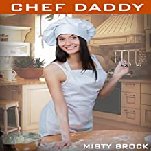 Chef Daddy: An ABDL Ageplay Erotic Romance Audiobook by Misty Brock Narrated by Sierra Kline