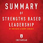 Summary of Strengths Based Leadership by Tom Rath and Barry Conchie Includes Analysis |  Instaread Summaries
