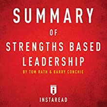 Summary of Strengths Based Leadership by Tom Rath and Barry Conchie Includes Analysis Audiobook by  Instaread Summaries Narrated by Dwight Equitz