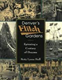Denver's Elitch Gardens: Spinning a Century of Dreams (1555662854) by Rutledge, Leigh W.