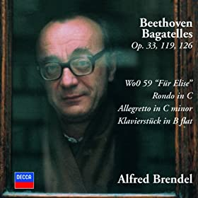 Beethoven: Bagatelles Opp.33, 119 & 126; F�r Elise; Rondo in C; Allegretto in C minor; Klavierst�ck in B flat