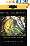 The Spirit And The Word: Prophecy And...