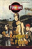 Fire-us #2: The Keepers of the Flame (Fire-Us Trilogy)