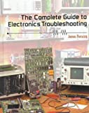 Complete Guide Electronics Troubleshooting