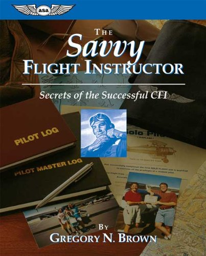 The Savvy Flight Instructor (ASA Training Manuals)