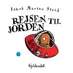 Rejsen til jorden [Journey to Earth] | Jakob Martin Strid