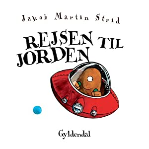 Rejsen til jorden [Journey to Earth] | [Jakob Martin Strid]