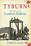 Tyburn: The Story of London's Gallows (English Edition)