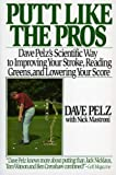Putt Like the Pros: Dave Pelz