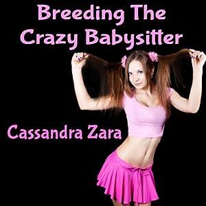 Breeding the Crazy Babysitter | [Cassandra Zara]