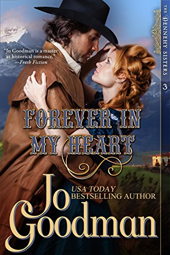 Jo Goodman - Forever in My Heart (The Dennehy Sisters Series, Book 3)