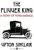 The Flivver King: A Story Of Ford-America