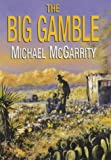 The Big Gamble (0709073852) by McGarrity, Michael