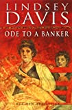 Lindsey Davis Ode to a Banker (The Falco series)