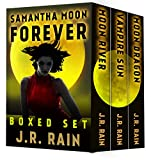 Samantha Moon Forever: Including Books 8, 9, and 10 in the Vampire for Hire Series