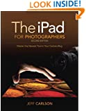 The iPad for Photographers: Master the Newest Tool in your Camera Bag (2nd Edition)