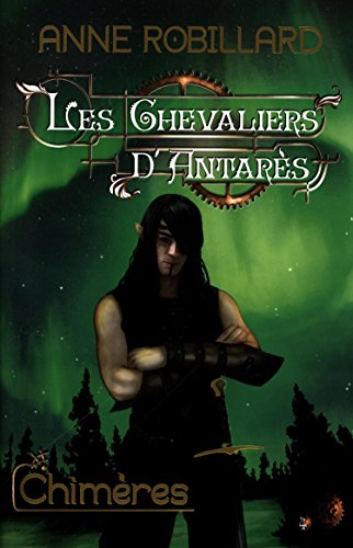 les-chevaliers-dantares-tome-4-chimeres