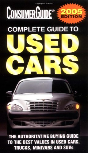 2005 Complete Guide To Used Cars (Consumer Guide Used Car Book: Complete Guide To Used Cars (Mass Market Paper))