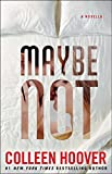 Maybe Not: A Novella (English Edition)