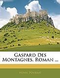 Gaspard Des Montagnes, Roman ...