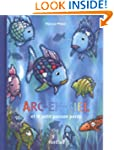 Arc-en-ciel et le petit poisson perdu