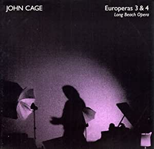 LONG BEACH OPERA - CAGE:  EUROPERAS 3 AND 4