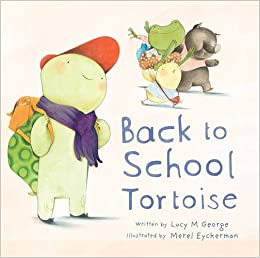 Back to School Tortoise: Lucy M. George, Merel Eyckerman