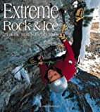 Extreme Rock and Ice: 25 of the World's Greatest Climbs (Top) Garth Hattingh