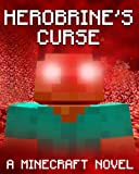 Legend of Herobrine 3: A Minecraft Novel (Based on True Story)