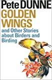 Golden Wings, and Other Stories About Birders and Birding
