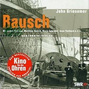 Rausch von John Griesemer