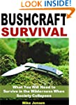 Bushcraft Survival: What You Will Nee...