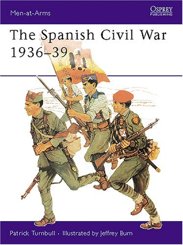 The Spanish Civil War 1936-39 (Men-at-Arms)