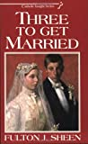 img - for Three to Get Married book / textbook / text book
