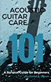 img - for Acoustic Guitar Care 101: A Survival Guide for Beginners book / textbook / text book