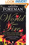 A World on Fire: An Epic History of T...