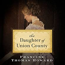 The Daughter of Union County Audiobook by Francine Thomas Howard Narrated by Robin Eller