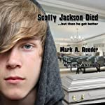 Scotty Jackson Died... But Then He Got Better | Mark A. Roeder