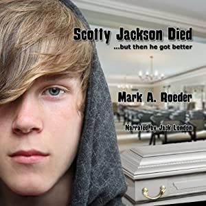 Scotty Jackson Died... But Then He Got Better | [Mark A. Roeder]