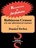 img - for Robinson Crusoe e le sue ulteriori avventure di Daniel Defoe - RIASSUNTO (Italian Edition) book / textbook / text book