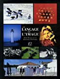 echange, troc René Bouillot, Bernard Martinez, Frédéric Chéhu - Le langage de l'image
